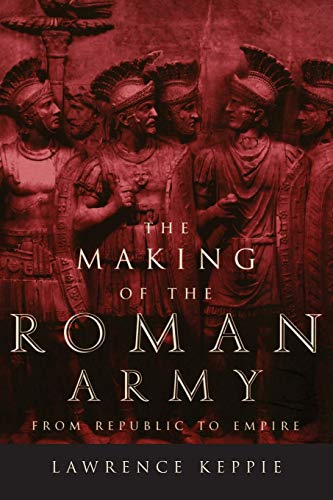 9780806130149: The Making of the Roman Army: From Republic to Empire