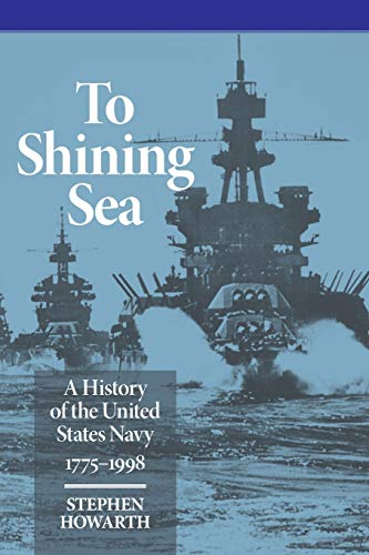 9780806130262: To Shining Sea: A History of the United States Navy, 1775-1998