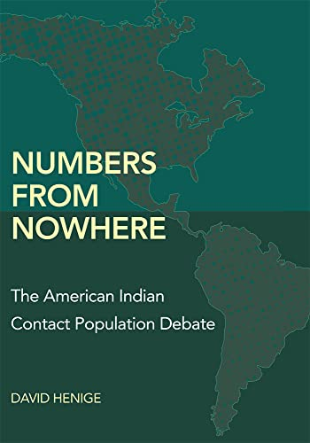 9780806130446: Numbers from Nowhere: The American Indian Contact Population Debate