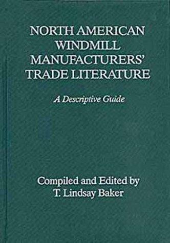 9780806130453: North American Windmill Manufacturers' Trade Literature: A Descriptive Guide