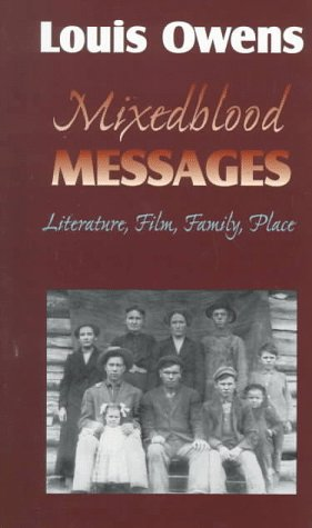 9780806130514: Mixedblood Messages: Literature, Film, Family, Place (American Indian Literature & Critical Studies)