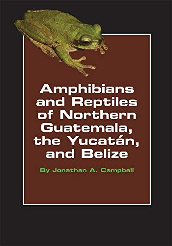 9780806130668: Amphibians and Reptiles of Northern Guatemala, the Yucatan, and Belize