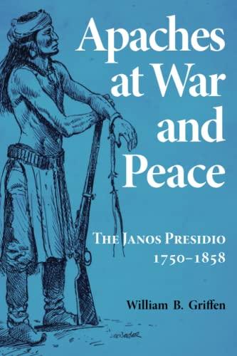 9780806130842: Apaches at War and Peace: The Janos Presidio, 1750-1858