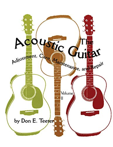 9780806130859: The Acoustic Guitar: Adjustment, Care, Maintenance, and Repair (Volume II)