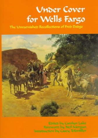 9780806130996: Under Cover for Wells Fargo: The Unvarnished Recollections of Fred Dodge (Western Frontier Library)