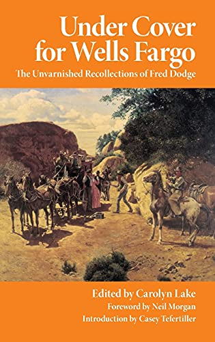 9780806131061: Under Cover for Wells Fargo: The Unvarnished Recollections of Fred Dodge (The Western Frontier Library Series)