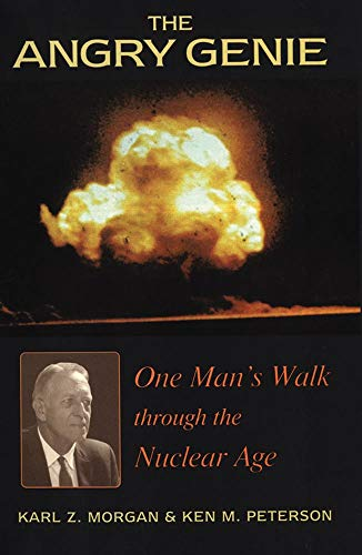9780806131221: The Angry Genie: One Man's Walk Through the Nuclear Age