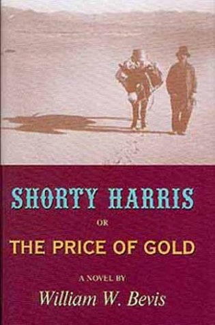 9780806131245: Shorty Harris, or the Price of Gold: A Novel (Literature of the American West, 3)