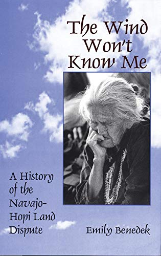 9780806131252: The Wind Won't Know Me: A History of the Navajo-Hopi Dispute