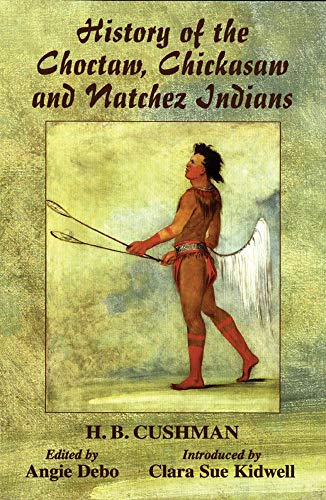 9780806131276: History of the Choctaw, Chickasaw and Natchez Indians