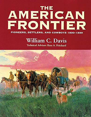 9780806131290: The American Frontier: Pioneers, Settlers & Cowboys 1800-1899
