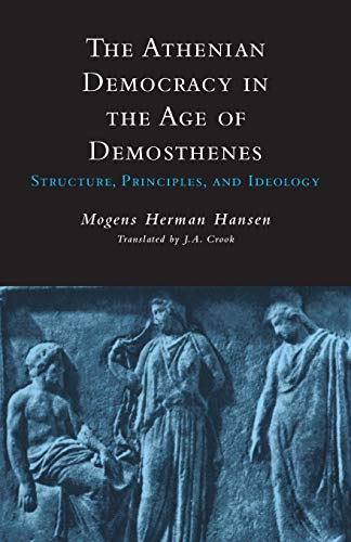 9780806131436: The Athenian Democracy in the Age of Demosthenes: Structure, Principles, and Ideology