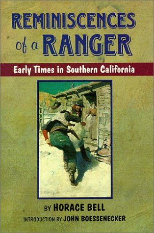 Reminiscences of a Ranger: Early Times in Southern California: Bell, Horace
