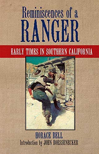 Reminiscences of a Ranger: Early Times in Southern California (Western Frontier Library (Paperback)...