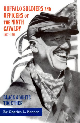 9780806131580: Buffalo Soldiers and Officers of the Ninth Cavalry, 1867-1898: Black & White Together