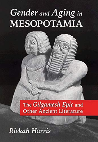 9780806131672: Gender and Aging in Mesopotamia: The Gilgamesh Epic and Other Ancient Literature