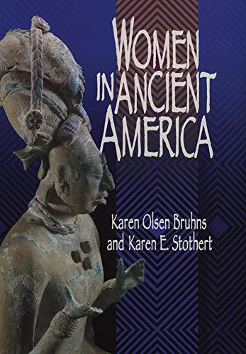 Women in Ancient America: Karen Olsen Bruhns;