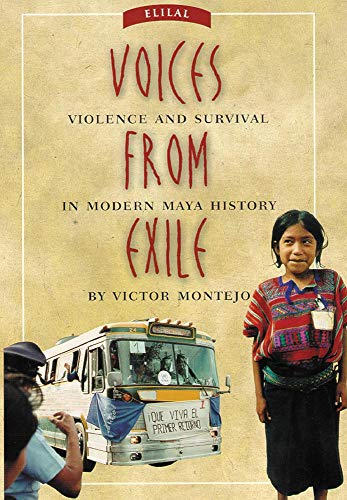 Voices from Exile: Violence and Survival in Modern Maya History (0806131713) by Montejo, Victor