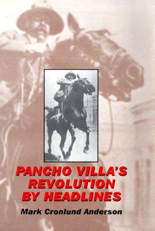 9780806131726: Pancho Villa's Revolution by Headlines