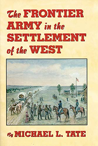9780806131733: The Frontier Army in the Settlement of the West