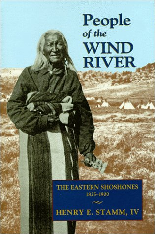 9780806131757: People of the Wind River: The Eastern Shoshones, 1825-1900