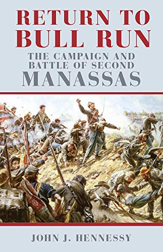 9780806131870: Return to Bull Run: The Campaign and Battle of Second Manassas: The Battle and Campaign of Second Manassas