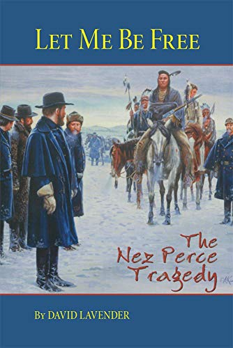 9780806131900: Let Me Be Free: The Nez Perce Tragedy