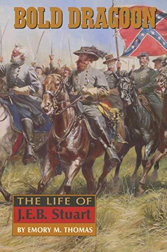 9780806131931: Bold Dragoon: The Life of J. E. B. Stuart