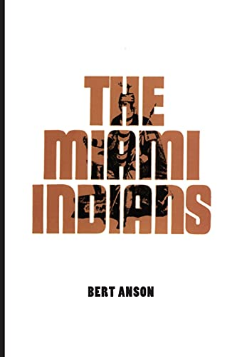 9780806131979: The Miami Indians (The Civilization of the American Indian Series)