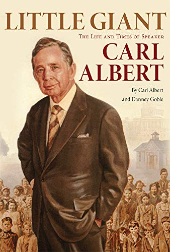 9780806132006: Little Giant: The Life and Times of Speaker Carl Albert
