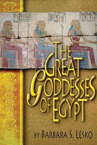 9780806132020: The Great Goddesses of Egypt