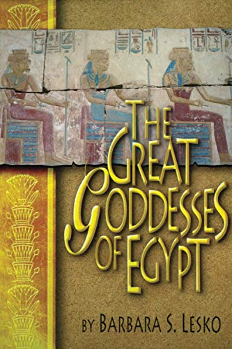 The Great Goddesses of Egypt (0806132027) by Barbara S. Lesko