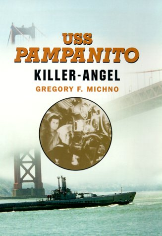 USS Pampanito: Killer-Angel: Michno, Gregory