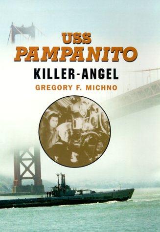 USS Pampanito: Killer-Angel: Gregory Michno