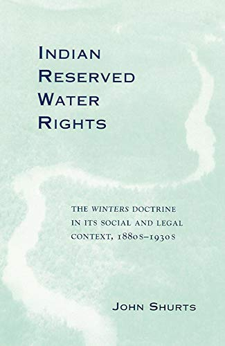 9780806132105: Indian Reserved Water Rights: The Winters Doctrine in Its Social and Legal Context (Legal History of North America Series)