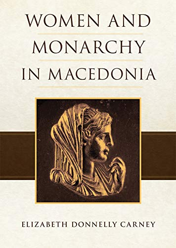 9780806132129: Women and Monarchy in Macedonia