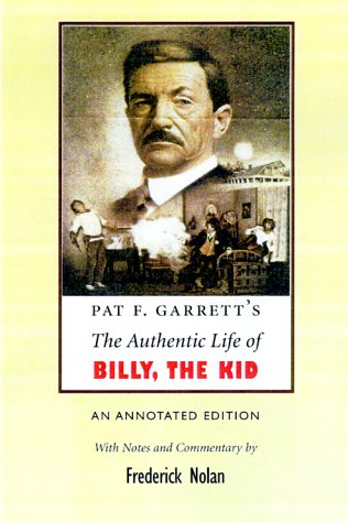 9780806132273: Pat F. Garrett's the Authentic Life of Billy, the Kid