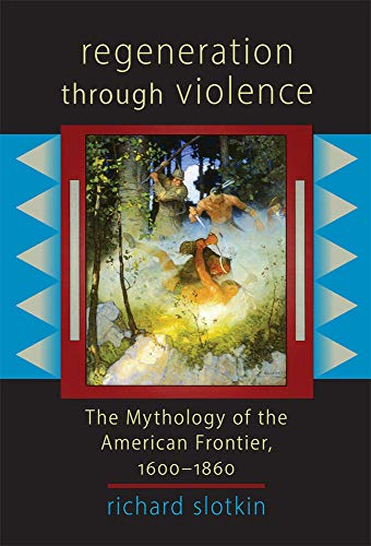 9780806132297: Regeneration Through Violence: The Mythology of the American Frontier, 1600-1860