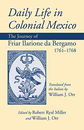 9780806132341: Daily Life in Colonial Mexico: The Journey of Friar Ilarione da Bergamo, 1761–1768 (American Exploration and Travel Series)