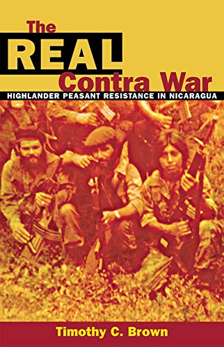 9780806132525: The Real Contra War: Highlander Peasant Resistance in Nicaragua