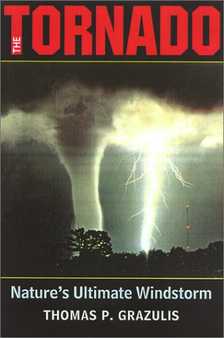 9780806132587: The Tornado: Nature's Ultimate Windstorm