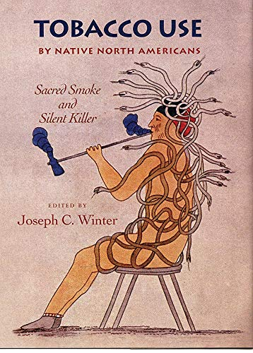 Tobacco Use by Native North Americans -: Winter, Joseph C