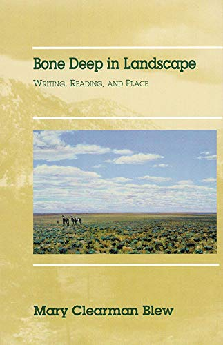 9780806132709: Bone Deep in Landscape: Writing, Reading, and Place (Literature of the American West Series)