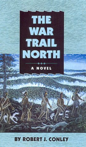 The War Trail North (Real People) (9780806132785) by Conley, Robert J.