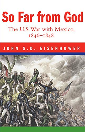 9780806132792: So Far From God: The U. S. War With Mexico, 1846–1848