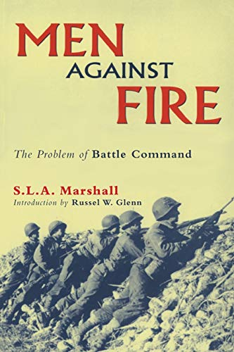 9780806132808: Men Against Fire: The Problem of Battle Command