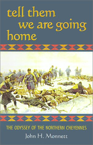 9780806133034: Tell Them We Are Going Home: The Odyssey of the Northern Cheyennes