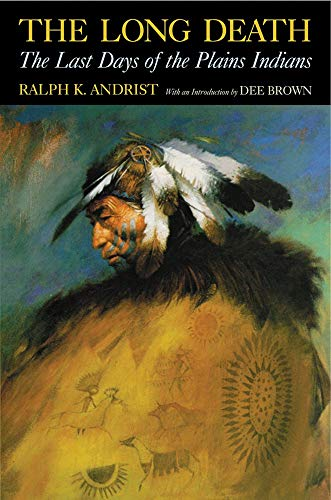 9780806133089: The Long Death: The Last Days of the Plains Indian