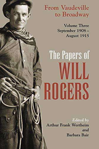 9780806133157: 3: The Papers of Will Rogers: From Vaudeville to Broadway, September 1908–August 1915
