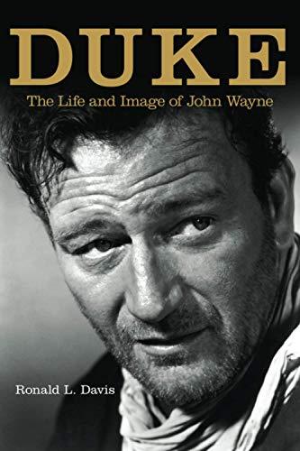 9780806133294: Duke: Life and Image of John Wayne, the: The Life and Image of John Wayne